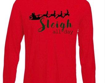 Sleigh All Day Santa Tee//Christmas Shirt, Reindeer, Holiday Graphic Tee, Adult,  Long Sleeve Christmas Tee, Funny Holiday Shirts