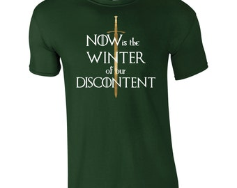 """Game of Thrones """"Now Is The Winter of Our Discontent!"""" Shakespeare Quote  Men's T-shirt, Available in 8 Colours, TS 1212"""