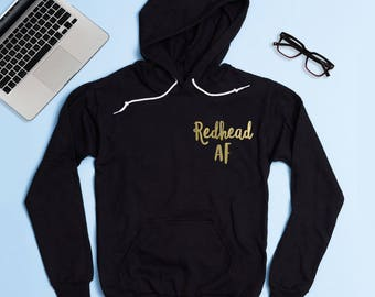 Free Shipping! Redhead AF Hoodie Sweatshirt, Women's Hoodie, Redheads Do It Better, Redheads Have More Fun
