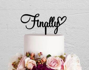 Wedding Cake Topper,Finally Cake Topper,Custom Cake Topper,Bride Shower Cake Topper,Unique Cake Topper,Heart Cake Topper
