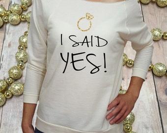 I SAID YES, engaged shirt, fiance shirt, fiance gift, engagement gift, engagement shirt, engagement proposal