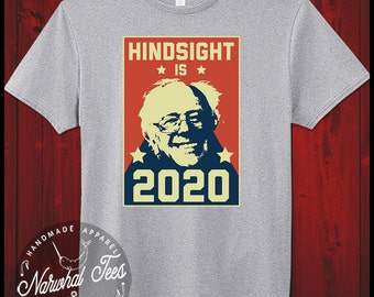 Hindsight Is 2020 Bernie Sanders Shirt Liberal Anti Trump Gift Democrat Left Wing Tee Unisex Adult Trending Hilliary Clinton