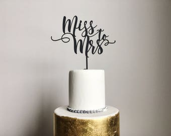 Miss to Mrs Cake Topper | Bridal Shower | Stagette | Bachelorette Party
