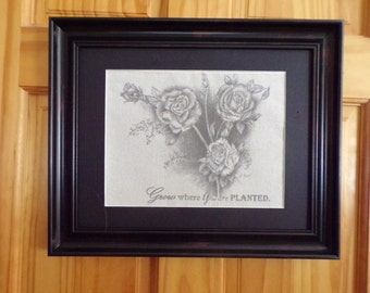 Grow Where You Are Planted Wall Art/Original Signed Sketch Printed on Fabric/Roses Great Gift for Gardener/Gift for Florist/Picture of Roses