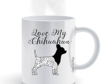 Love My Chihuahua Coffee Mug, Mandala, Zentangle, dog coffee mug