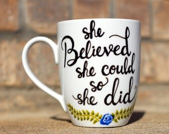 She Believed She Could So She Did coffee mug, Tea cup, Hand drawn mug, Gifts for her