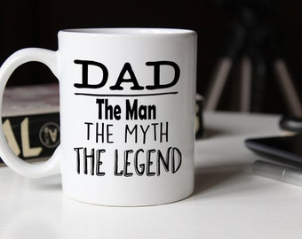 Dad The Man The Myth They Legend, Fathers Day Mug, Father's Day Mug, Gift for dad, Fathers Day Gift, Dad Mug, Dad Coffee Mug, gift for him