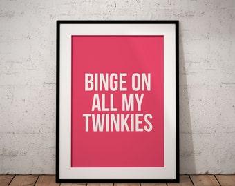 Binge On All My Twinkies   Tove Lo   Printable Wall Art