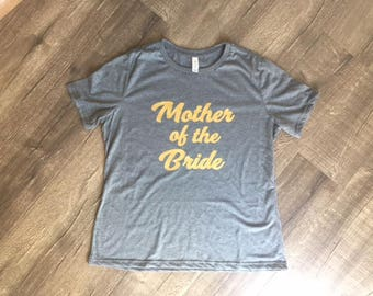 Mother of the Bride, Maid of Honor, Mother of the Groom Shirts Wedding Rehearsal Reception Married Bride Groom Cute Bachelorette Party Tees