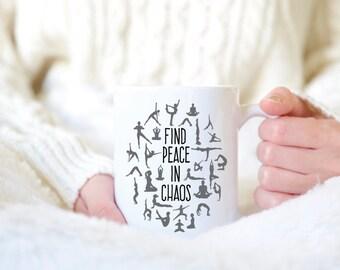 Find Peace In Chaos - Yoga Mug - Yoga Coffee Mug - Yoga Tea Mug - Inspirational Mug - Motivational Mug - Coffee Mug - Yoga Gift - Peace Mug