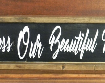 Bless Our Beautiful Mess handmade wood sign