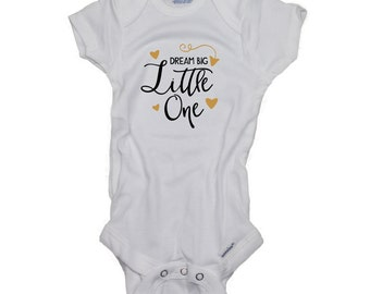 Dream big little one baby onesies