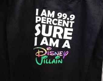 I am 99.9 percent sure I'm a Disney Villain, Bag