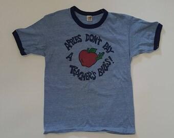 Vintage T-Shirt--Apples Don't Pay A Teacher's Bills