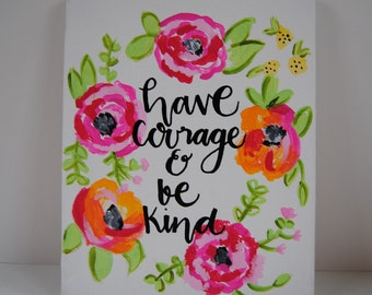 Have Courage & Be Kind Canvas