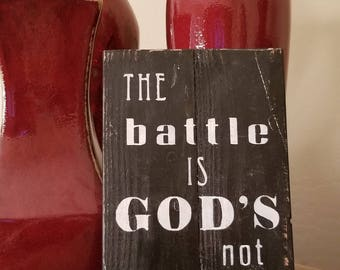 """Wood Sign """"The Battle is God's not yours"""""""