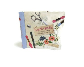 Stitch-opedia Embroidery Reference Book | Hardcover Book With Embroidery Instructions and Projects