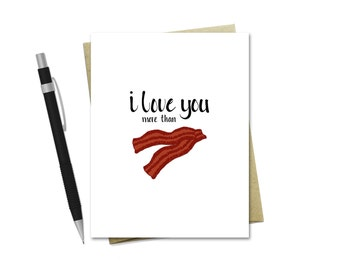 Funny Love Card - I Love You More Than Bacon - Card for Husband or Boyfriend - Valentine's Day Card