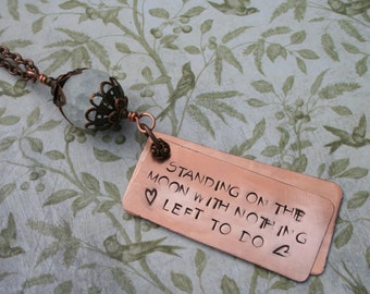 Standing on the Moon Grateful Dead song lyrics hand-stamped copper hippie pendant necklace quartz metal Jerry Garcia