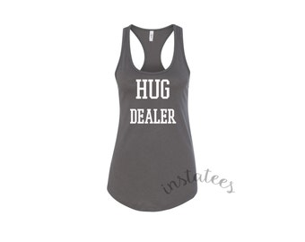 Grey Hug Dealer Tumblr blogger Tank Top Trending Tees