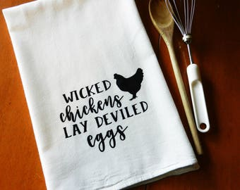 Wicked Chickens Lay Deviled Eggs Flour Sack Dish Towel, Screen Printed Tea Towel, Farmhouse Decor, Chicken Decor, Kitchen Towel