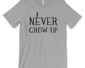 Never Grow Up - Unisex T-Shirt - Multiple Color Options
