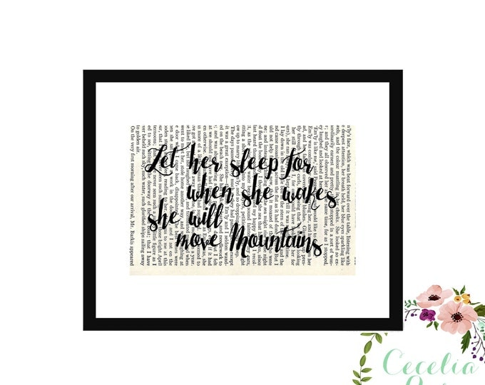 Let Her Sleep For When She Wakes She Will Move Mountains Baby Girl Inspirational Upcycled Vintage Book Page Art Box Frame or Print
