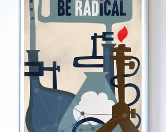 11 x 14 - Be Radical Science Art - Science Poster - Science Classroom Art Print - Wall Art - Chemistry Design