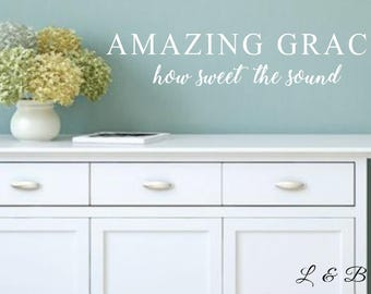 Amazing Grace, how sweet the sound-Vinyl Wall Decal-Bible Verse- Inspiring hymn-Vinyl Wall Decal-Lettering- Home Decor