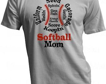 Softball Mom Shirt - Softball Word Art - Seed Spitting - Glove Finding - Always Cheering - Uniform Washing - Score Keeping - Softball Mom