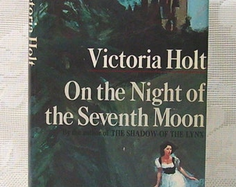 On the Night of the Seventh Moon - by Victoria Holt - Hardcover Book - Book Club Edition - Gothic Romance - Romantic Suspense