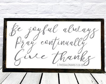 Be Joyful Always, Pray Continually, Give Thanks, Scripture Art, Rustic Wedding Sign, Christian Wall sign, Barn Wood sign, Madi Kay Designs