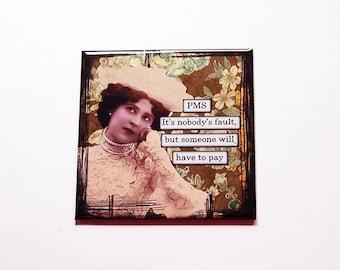 PMS Magnet, Fridge magnet, Funny Magnet, Humor, Retro Design, Kitchen Magnet, magnet, Stocking Stuffer, PMS, Funny gift for her (7089)
