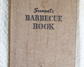1942 Sunset's Barbecue Book--How to Build, How to Use--Sunset Magazine