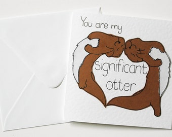 Significant Otter Valentines Day card, Otter love card, Anniversary card for Boyfriend, Husband, Love card for a wife, Cute otter pun card