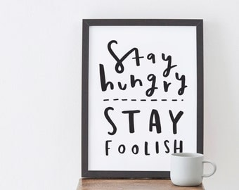 A3 Stay Hungry Stay Foolish Print - typographic print - motivational positive inspirational print