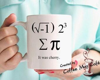 I ate some pie, I 8 sum PI, PI day, 3/14, March 14, coffee mug, Teacher gift, Math, funny mug, gag gift, Math Geek, Nerd humor, Cherry Pie