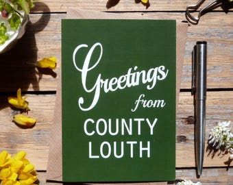 Louth .. Greetings from County Louth card, Irish county cards, Irish made greeting cards, Éire, Ireland