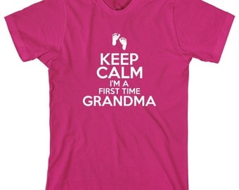 Keep Calm I'm A First Time Grandma Shirt - new grandma, new baby, gift for memaw, mother's day gift - ID: 2005
