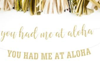 You Had Me at Aloha, Hawaii Wedding, Tropical Wedding, Summer Wedding, Beach Wedding, Bridal Banner, Glitter Banner