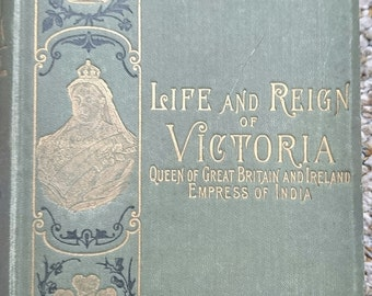 """Antiquarian book """"life and reign of Victoria"""" 1887"""