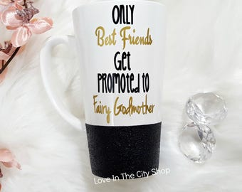 Only Best Friends Get Promoted to Fairy Godmother, Glitter Mug, Will You be my Godmother, Godmother Gift, Godmother Mug, Custom Glitter Mug