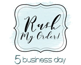 Rush My Order - 5 Business Days
