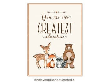 Woodland You are our greatest Adventure Nursery Print 8x10, Printable file, Woodloand Baby Shower Print, Woodland Birthday sign HM111