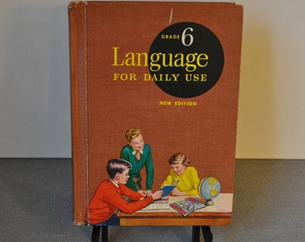 """Vintage 1955 Grammar Book """"Grade 6 Language For Daily Use"""" Excellent Shape for Old School Book. Cool Retro Color Illustrations. 342 Pages."""