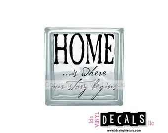 HOME ...is where our story begins - Family Vinyl Lettering for Glass Blocks - Craft Decals
