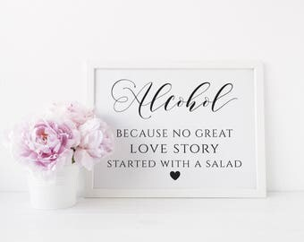 Alcohol Because No Great Love Story Started with A Salad Sign, Wedding Alcohol Printable, Wedding Bar Sign. Instant Download. WC3
