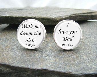 Walk me Down the Aisle / I Love You Dad Cufflinks, personalized cufflinks, optional time and date cufflinks
