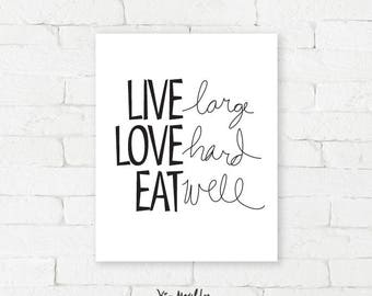 Live large Love hard Eat well  |  Giclée print, typography quote, word art, fun wall art, kitchen, restaurant, smart college decor