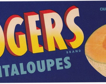 Rogers Brand Cantaloupes Crate Label Packed & Shipped by C.A.Rogers Weslaco, Tx.